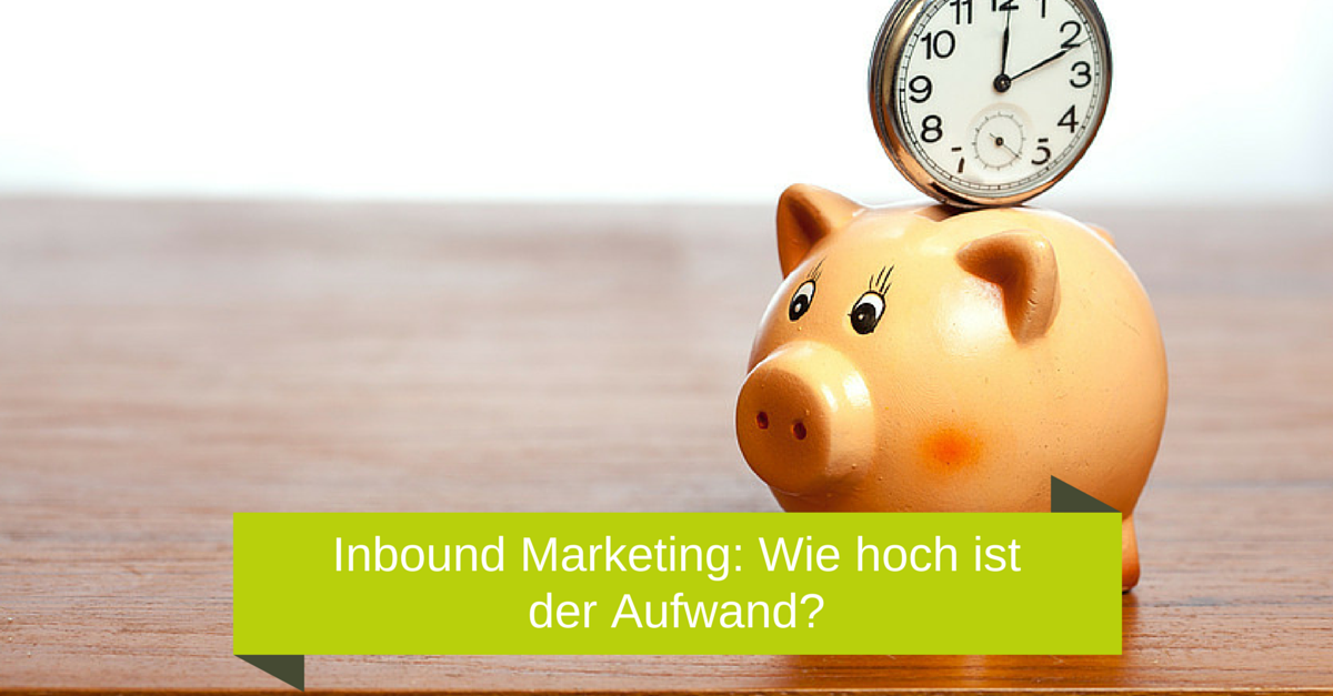 Inbound_Marketing_Aufwand