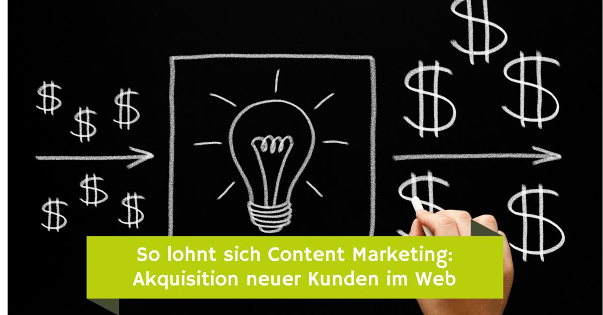 so_lohnt_sich_content_marketing_-_akquisition_neuer_kunden_im_web